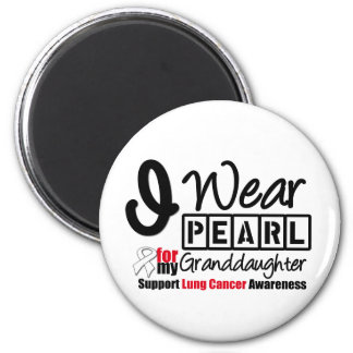 Lung Cancer I Wear Pearl Ribbon Granddaughter Refrigerator Magnets