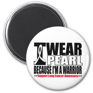 Lung Cancer I Wear Pearl Ribbon I m a Warrior Fridge Magnets
