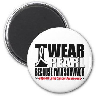 Lung Cancer I Wear Pearl Ribbon I'm a Survivor Refrigerator Magnets