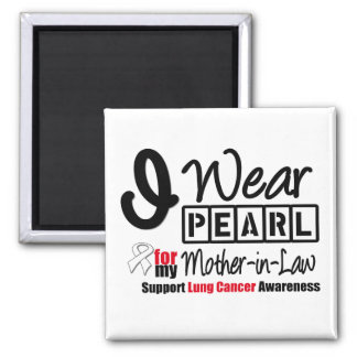 Lung Cancer I Wear Pearl Ribbon Mother-in-Law Refrigerator Magnets