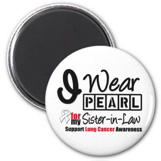 Lung Cancer I Wear Pearl Ribbon Sister-in-Law Magnet