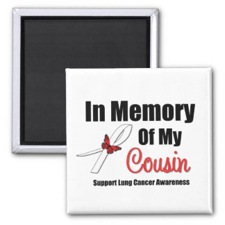 Lung Cancer In Memory of My Cousin Square Magnet