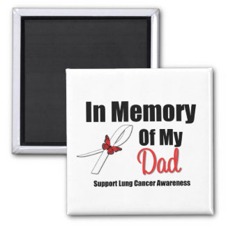 Lung Cancer In Memory of My Dad Fridge Magnet