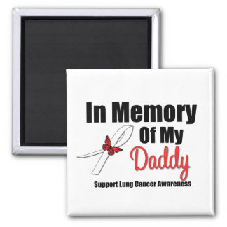 Lung Cancer In Memory of My Daddy Fridge Magnet