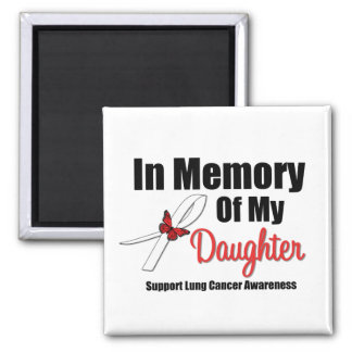 Lung Cancer In Memory of My Daughter Magnet