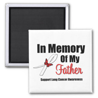 Lung Cancer In Memory of My Father Square Magnet