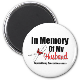 Lung Cancer In Memory of My Husband Refrigerator Magnet