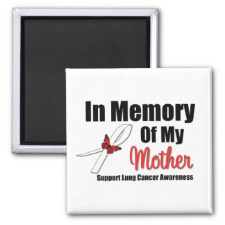 Lung Cancer In Memory of My Mother Magnets