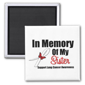 Lung Cancer In Memory of My Sister Refrigerator Magnet