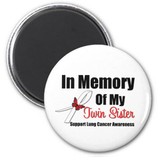 Lung Cancer In Memory Twin Sister 6 Cm Round Magnet