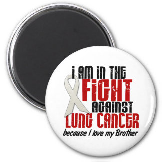 Lung Cancer IN THE FIGHT 1 Brother 6 Cm Round Magnet