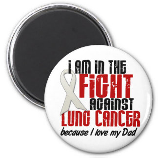 Lung Cancer IN THE FIGHT 1 Dad 6 Cm Round Magnet