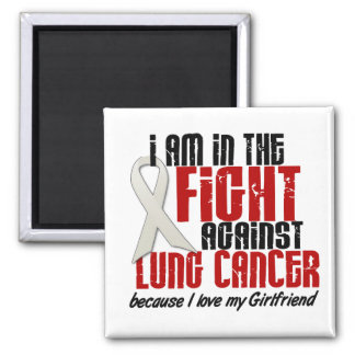Lung Cancer IN THE FIGHT 1 Girlfriend Square Magnet