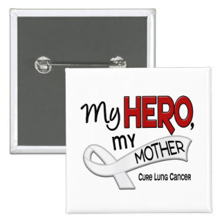 Lung Cancer MY HERO MY MOTHER 42 Pinback Buttons