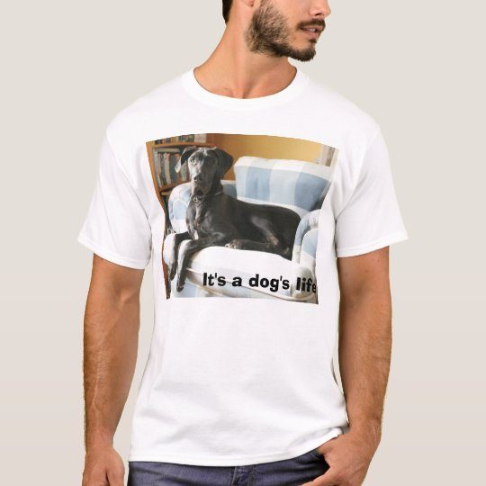 Lunk, It's a dog's life T-Shirt