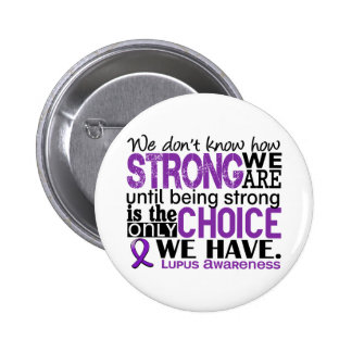 Lupus How Strong We Are 6 Cm Round Badge