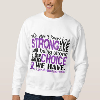 Lupus How Strong We Are Sweatshirt