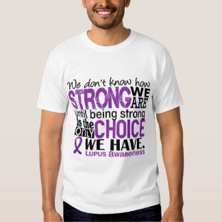 Lupus How Strong We Are Tshirts