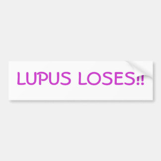 Lupus Loses!! Bumper Sticker