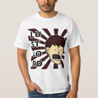 LUST LORD!!!! T-Shirt