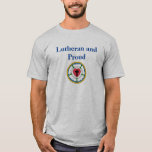 Lutheran and Proud T-Shirt