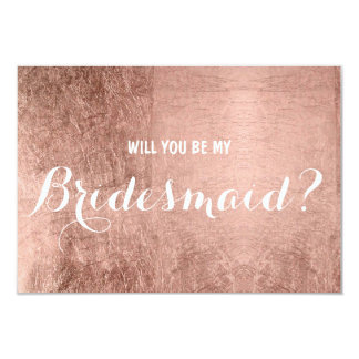 Luxury faux rose gold leaf be my Bridesmaid Card