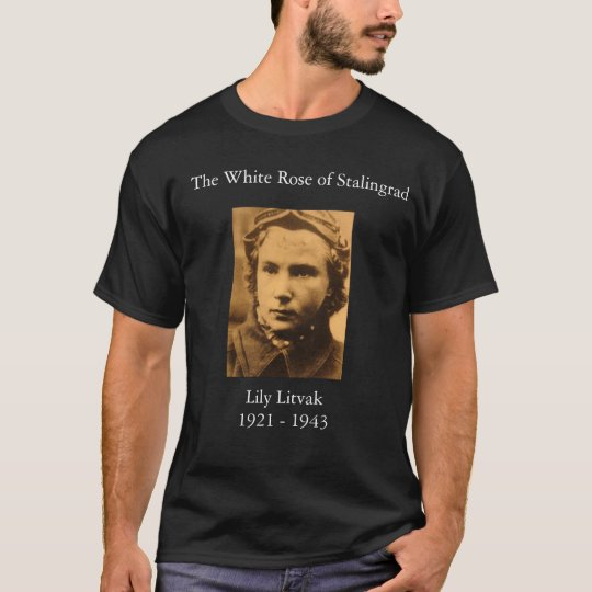 Lydia_Litvyak, The White Rose of Stalingrad, Li T-Shirt