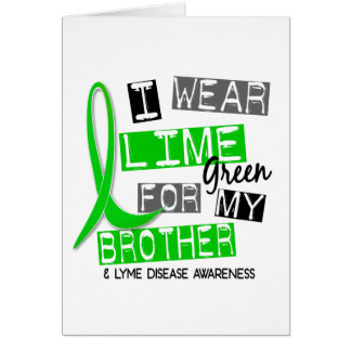 Lyme Disease I Wear Lime Green For My Brother 37 Greeting Card