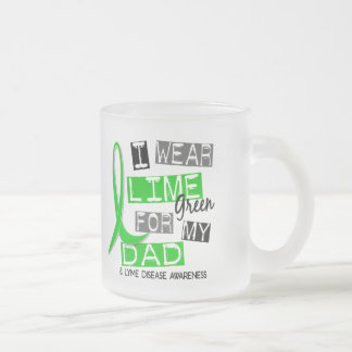 Lyme Disease I Wear Lime Green For My Dad 37 Mugs