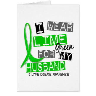Lyme Disease I Wear Lime Green For My Husband 37 Greeting Cards