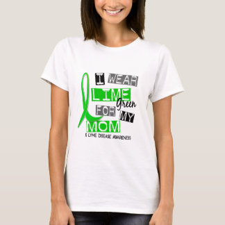 Lyme Disease I Wear Lime Green For My Mom 37 T-Shirt