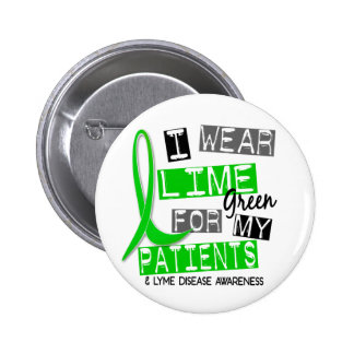 Lyme Disease I Wear Lime Green For My Patients 37 6 Cm Round Badge