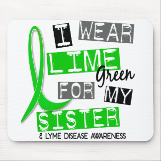 Lyme Disease I Wear Lime Green For My Sister 37 Mouse Pads