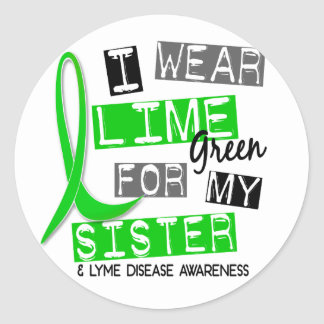 Lyme Disease I Wear Lime Green For My Sister 37 Round Sticker