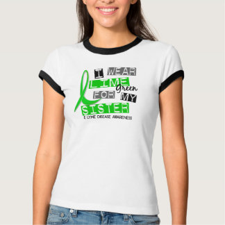 Lyme Disease I Wear Lime Green For My Sister 37 Tee Shirt