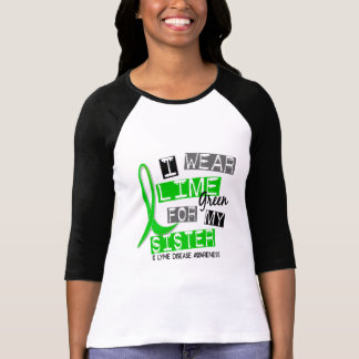 Lyme Disease I Wear Lime Green For My Sister 37 Tshirt