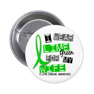 Lyme Disease I Wear Lime Green For My Wife 37 6 Cm Round Badge