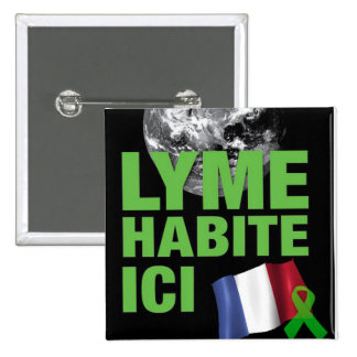 Lyme Habite Ici France Lyme Borreliosis Button