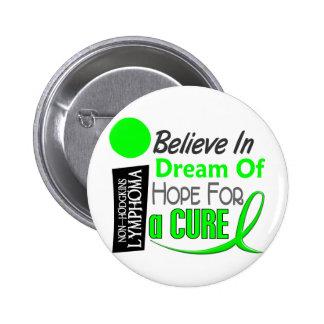 Lymphoma Awareness NonHodgkins BELIEVE DREAM HOPE 6 Cm Round Badge