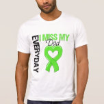 Lymphoma Everyday I Miss My Dad Shirts