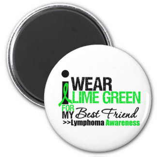 Lymphoma I Wear Lime Green For Best Friend 6 Cm Round Magnet