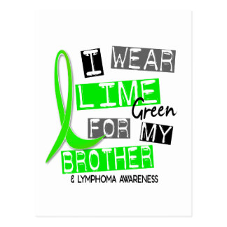 Lymphoma I Wear Lime Green For My Brother 37 Postcard
