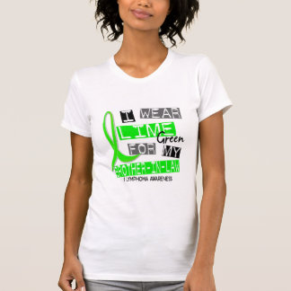 Lymphoma I Wear Lime Green For My Brother-In-Law Tshirts