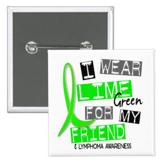 Lymphoma I Wear Lime Green For My Friend 37 15 Cm Square Badge