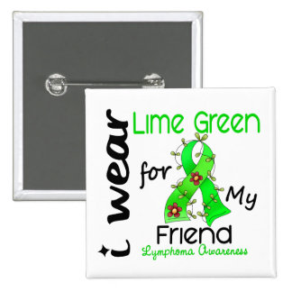 Lymphoma I Wear Lime Green For My Friend 43 15 Cm Square Badge