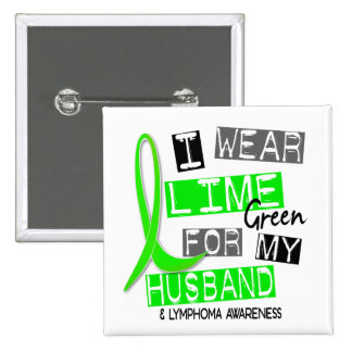 Lymphoma I Wear Lime Green For My Husband 37 15 Cm Square Badge