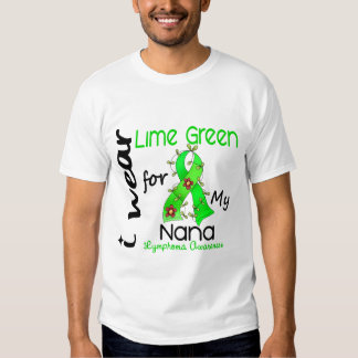 Lymphoma I Wear Lime Green For My Nana 43 Tees