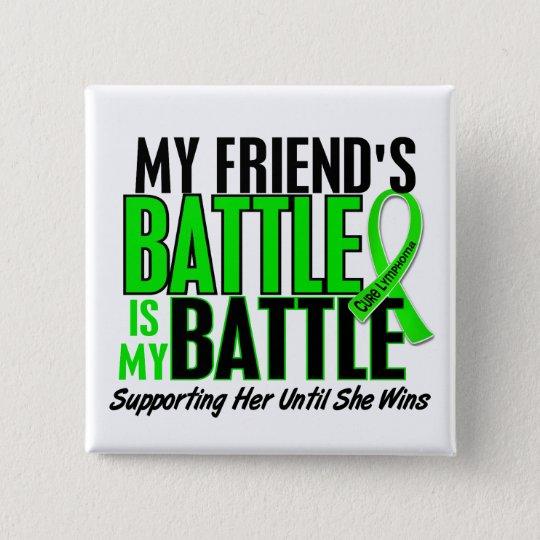 Lymphoma My Battle Too 1 Friend (Female) 15 Cm Square Badge