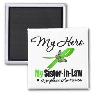Lymphoma My Hero My Sister-in-Law Refrigerator Magnets