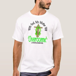 Lymphoma With God My Mother Will Overcome T-Shirt